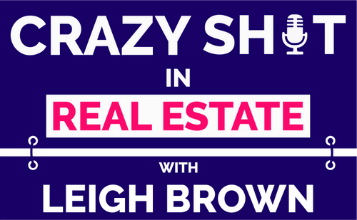 CRAZY SH*T IN REAL ESTATE